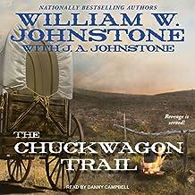 The Chuckwagon Trail: Chuckwagon Trail Western series, Book 1