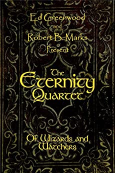 The Eternity Quartet: Of Wizards and Watchers by [Marks, Robert B.]