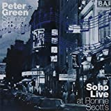 Soho: Live at Ronnie Scotts by PETER GREEN (2002-01-01)