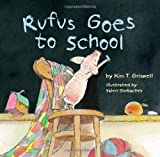 Rufus Goes to School, Kim T. Griswell, 145490416X