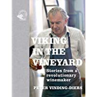 Viking in the Vineyard: Stories from a revolutionary winemaker