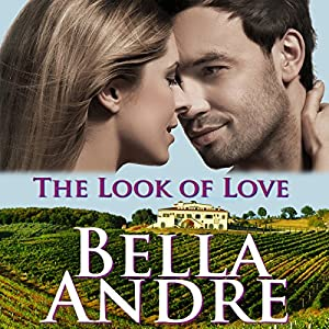 The Look of Love: San Francisco Sullivans, Book 1 Audiobook by Bella Andre Narrated by Eva Kaminsky