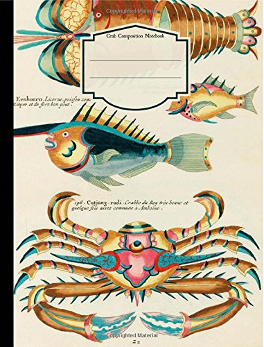 "Read Online Crab Composition Notebook: Composition Book, College Ruled: Composition Book, Lined Student Exercise Book,School,College,University,Vintage,Sea,18th ... x 7-1/2"" (Mystic Ocean Life) (Volume 1) pdf"