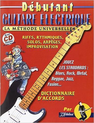 Guitare Eléctrique Débutant : La Méthode Universelle