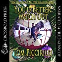 You'd Better Watch Out Audiobook by Tom Piccirilli Narrated by Fred Kennedy