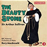 Sullivan: The Beauty Stone [Rory Macdonald, Elin Manahan Thomas, Toby Spence] [Chandos: CHAN 10794(2)]