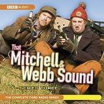 That Mitchell and Webb Sound: Radio Series 3 | David Mitchell,Robert Webb