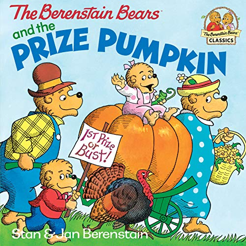The Berenstain Bears and the Prize Pumpkin (First Time Books(R)) ()