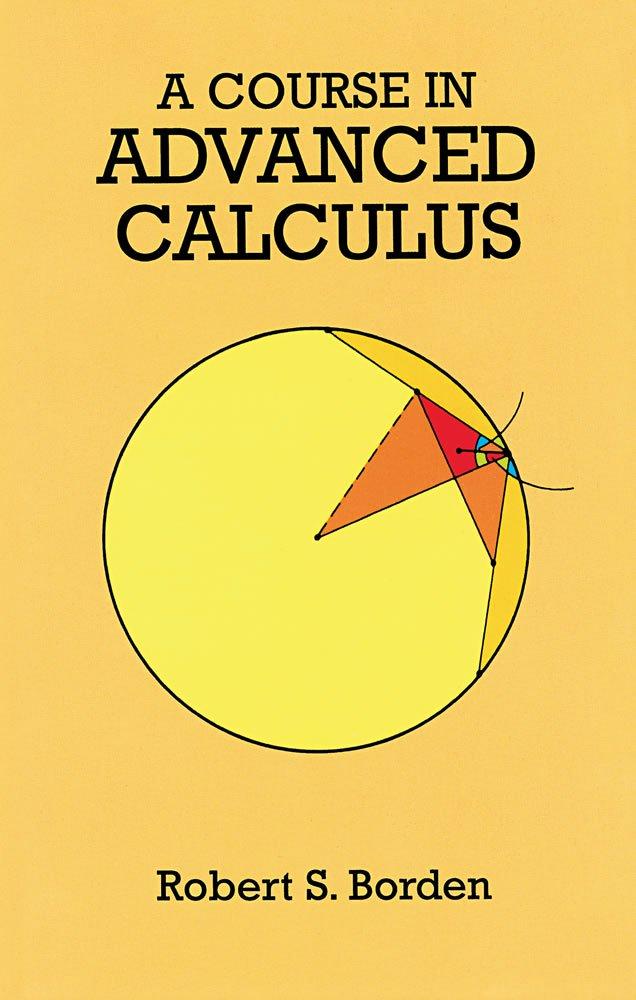 A Course in Advanced Calculus (Dover Books on Mathematics) pdf
