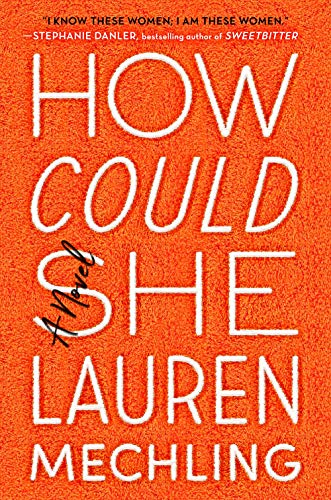 How Could She: A Novel (Best Careers In New York)