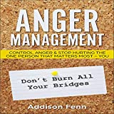 #5: Anger Management: Control Anger & Stop Hurting the One Person That Matters Most - You