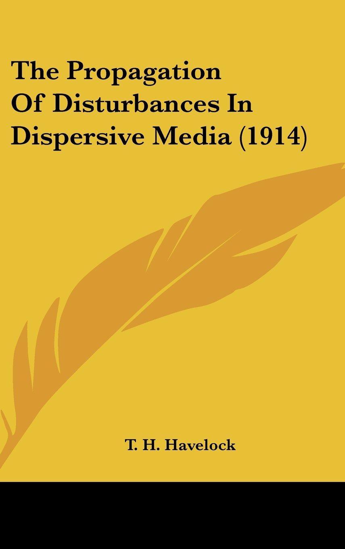 Download The Propagation Of Disturbances In Dispersive Media (1914) pdf epub