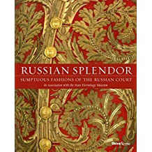 Russian Splendor: Sumptuous Fashions of the Russian Court