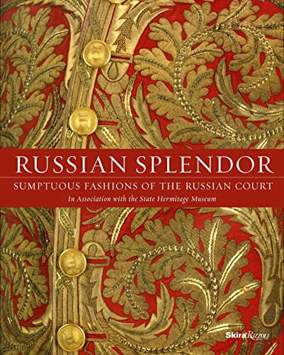 Russian Splendor: Sumptuous Fashions of the Russian Court]()