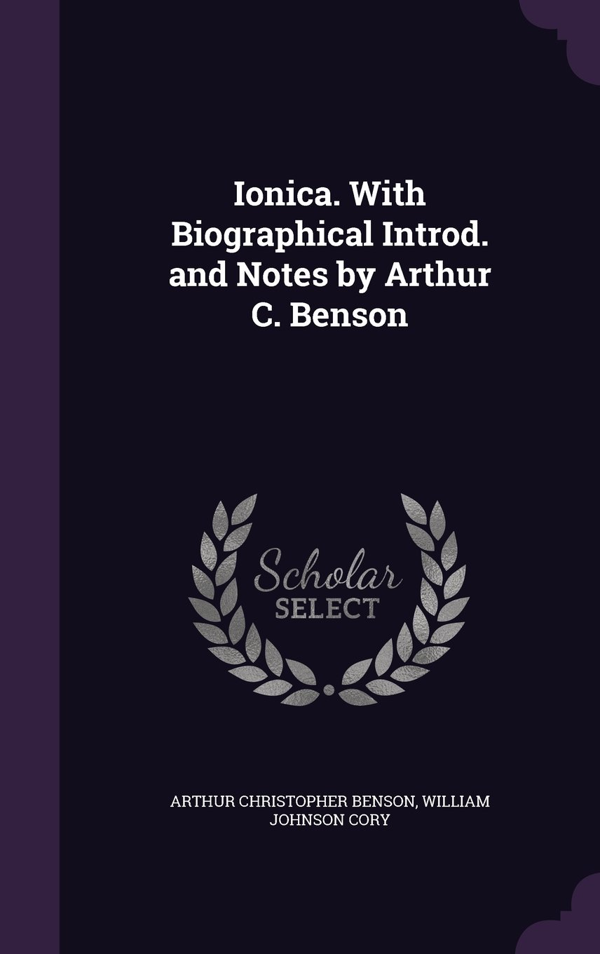 Download Ionica. With Biographical Introd. and Notes by Arthur C. Benson pdf epub