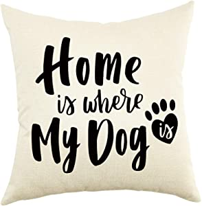"Ogiselestyle Home is Where My Dog is Motivational Sign Cotton Linen Home Decorative Throw Pillow Case Cushion Cover for Sofa Couch, 18"" x 18"""