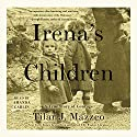 Irena's Children: The Extraordinary Story of the Woman Who Saved 2,500 Children from the Warsaw Ghetto Audiobook by Tilar J. Mazzeo Narrated by Amanda Carlin