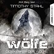 Der Kerker der Wölfe (Wölfe 4)   Timothy Stahl