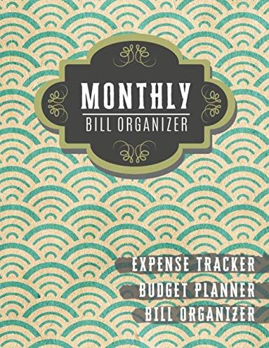 Monthly Bill Organizer: money management planner | Weekly Expense Tracker Bill Organizer Notebook For Business Planner or Personal Finance Planning Workbook (Financial Planner Budget Book)