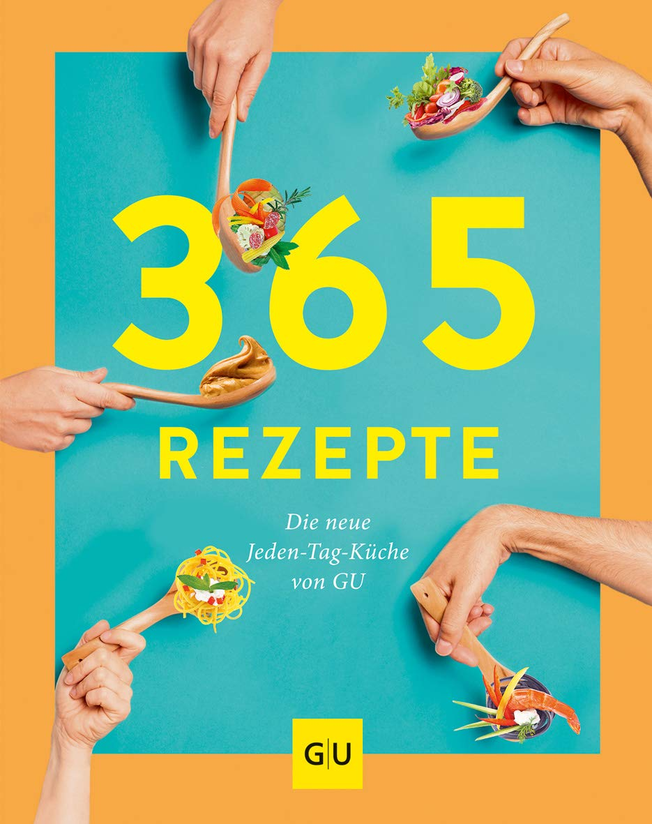 365 Rezepte!: Die neue Jeden-Tag-Küche von GU (GU Grundkochbücher)