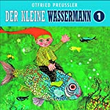01: Der kleine Wassermann: Neuproduktion (Otfried Preußler)
