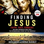 Finding Jesus: Six Holy Objects That Tell the Remarkable Story of the Gospels | David Gibson,Michael McKinley