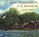 El Mar, la Tormenta y el Manglar, Lynne Cherry, 0374420696