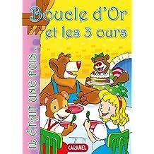Boucle d'Or et les 3 ours: Contes et Histoires pour enfants (Il était une fois t. 4) (French Edition)