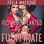 Plowed and Planted by the Futa Pirate   Feela Macoque
