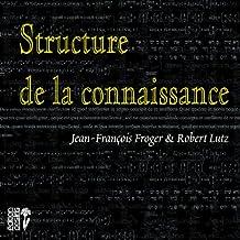 Structure de la connaissance (French Edition)