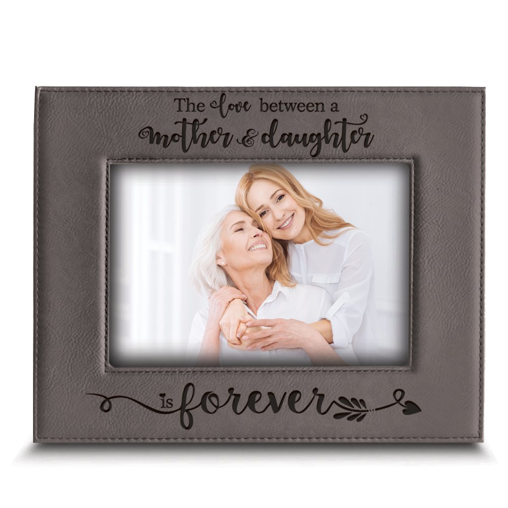 BELLA BUSTA- the love between a Mother and Daughter is forever from Daughter- Mom gifts- Engraved Leather Picture Frame (5'' x 7'' Horizontal (Mother & Daughter))