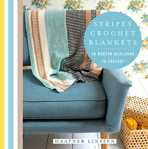 Striped Crochet Blankets: 20 Modern Heirlooms to Crochet Easy Knit Baby Afghans