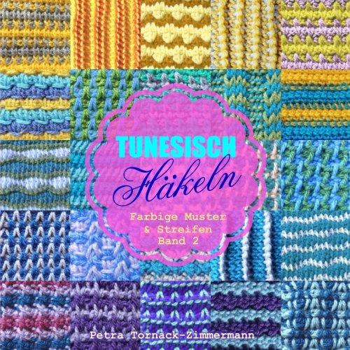 TUNESISCH Häkeln - Band 2: Farbige Muster & Streifen Tunesische ...
