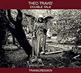 Transgression /  Theo Travis' Double Talk