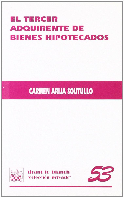 El tercer adquirente de bienes hipotecarios: Amazon.es: Carmen Arija Soutullo: Libros
