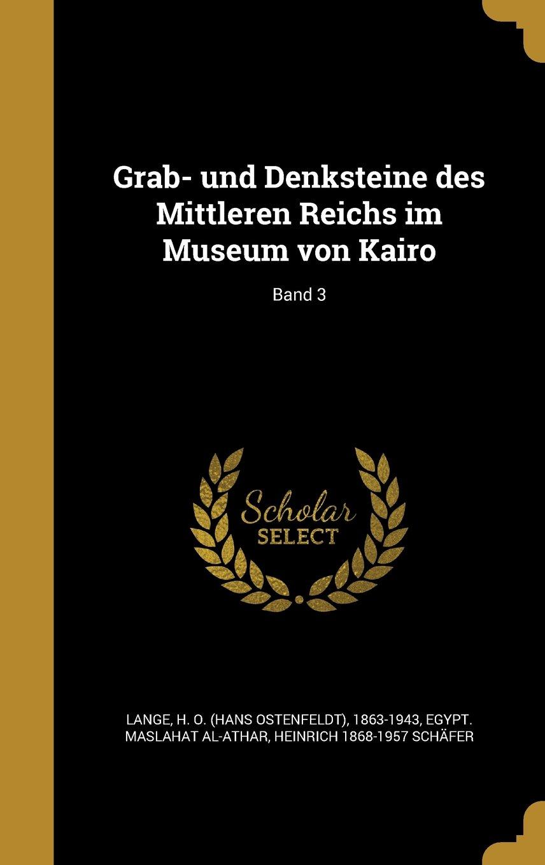 Grab- Und Denksteine Des Mittleren Reichs Im Museum Von Kairo; Band 3 (German Edition) pdf
