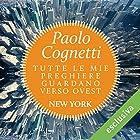 Tutte le mie preghiere guardano verso ovest | Livre audio Auteur(s) : Paolo Cognetti Narrateur(s) : Leonardo Maddalena