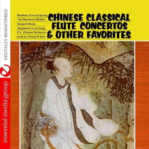 Chinese Classical Flute Concertos & Other Favorites (Digitally Remastered)