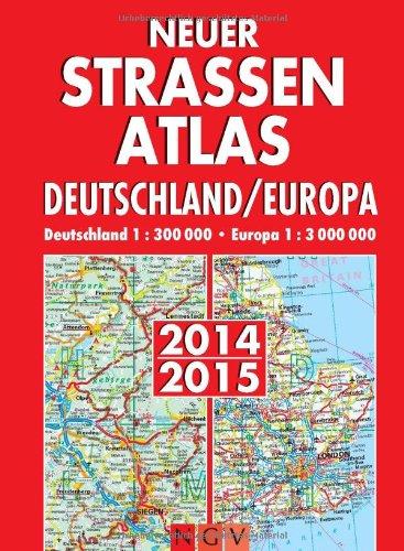 Neuer Straßenatlas Deutschland/Europa 2014/2015: Deutschland 1 : 300 000/Europa 1 : 3 000 000