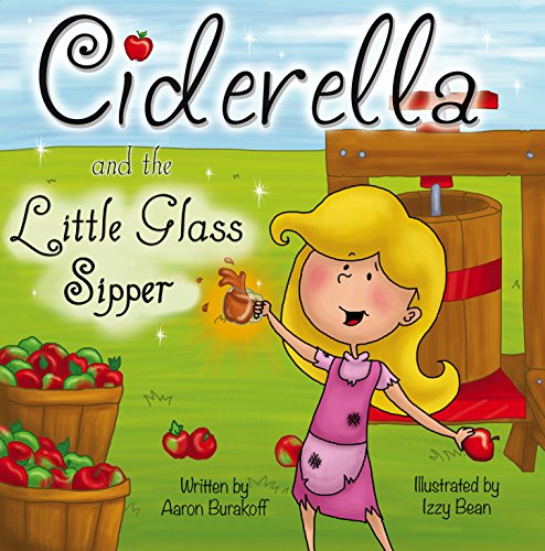 Ciderella and the Little Glass Sipper (The Fairy Tale - Izzy Glasses