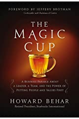 The Magic Cup: A Business Parable About a Leader, a Team, and the Power of Putting People and Values First Hardcover