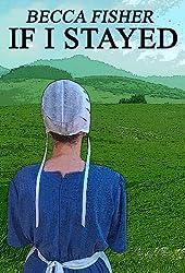 If I Stayed (Amish Romance)