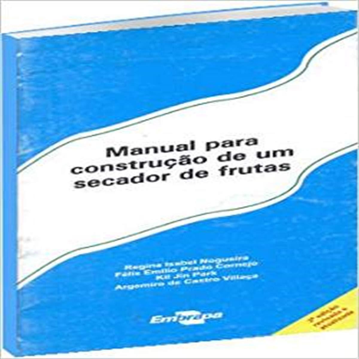 Manual Para Construção de um Secador de Frutas (Portuguese) Paperback – 1905
