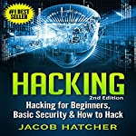 Hacking: Hacking for Beginners, Basic Security & How to Hack | Jacob Hatcher