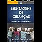 Mensagens De Crianças: UMA VISÃO PRÁTICA E ESPONTÂNEA DOS DISTÚRBIOS EMOCIONAIS NA INFÂNCIA