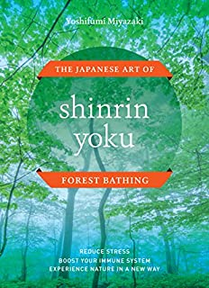Book Cover: Shinrin Yoku: The Japanese Art of Forest Bathing