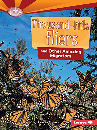 Thousand-Mile Fliers and Other Amazing Migrators (Searchlight Books TM _ Animal Superpowers) (Migrator Bird)