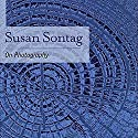 On Photography Audiobook by Susan Sontag Narrated by Jennifer Van Dyck