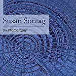 On Photography  | Susan Sontag