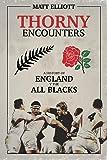 Thorny Encounters: A History of England v The All Blacks